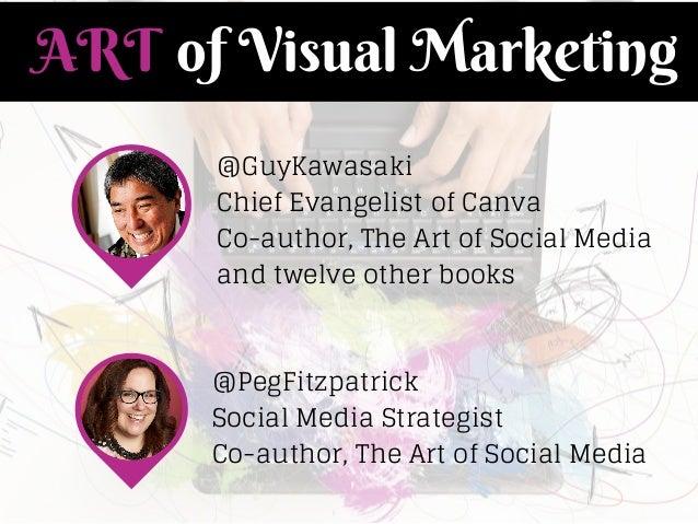 The Art of Visual Marketing by Peg Fitzpatrick and Guy Kawasaki Slide 2