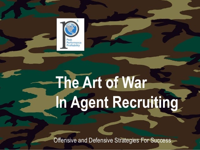 The Art of War In Agent Recruiting Offensive and Defensive Strategies For Success