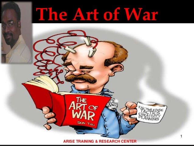 The Art of War 1 ARISE TRAINING & RESEARCH CENTER