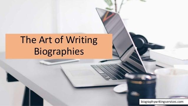 The Art of Writing Biographies biographywritingservices.com