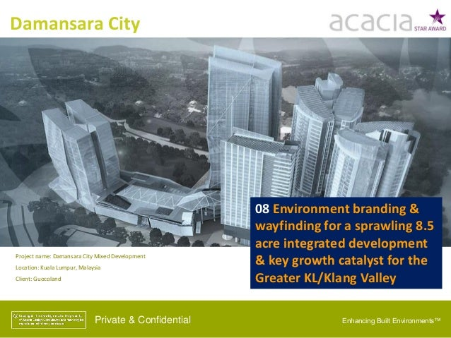 Private & Confidential Damansara City Project name: Damansara City Mixed Development Location: Kuala Lumpur, Malaysia Clie...