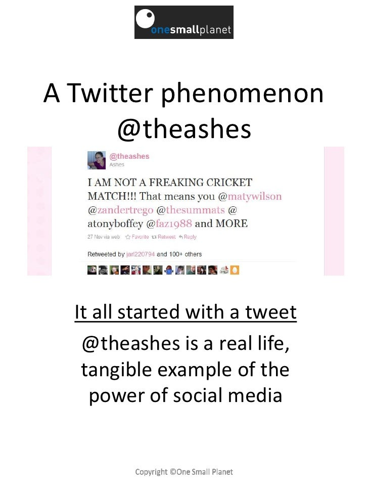 A Twitter phenomenon@theashes<br />It all started with a tweet<br />@theashes is a real life, tangible example of the powe...