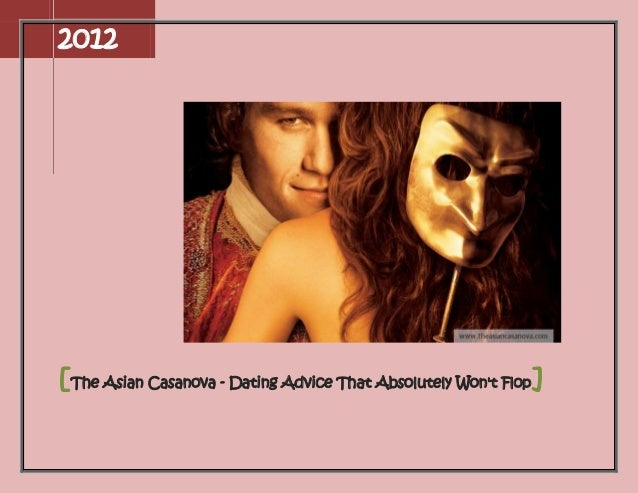 2012[The Asian Casanova - Dating Advice That Absolutely Wont Flop]