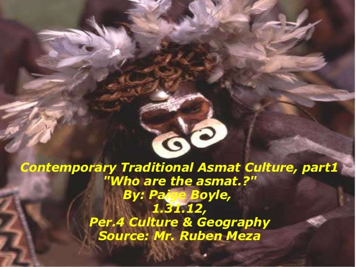 """Contemporary Traditional Asmat Culture, part1 """"Who are the asmat.?"""" By: Paige Boyle, 1.31.12, Per.4 Culture & G..."""