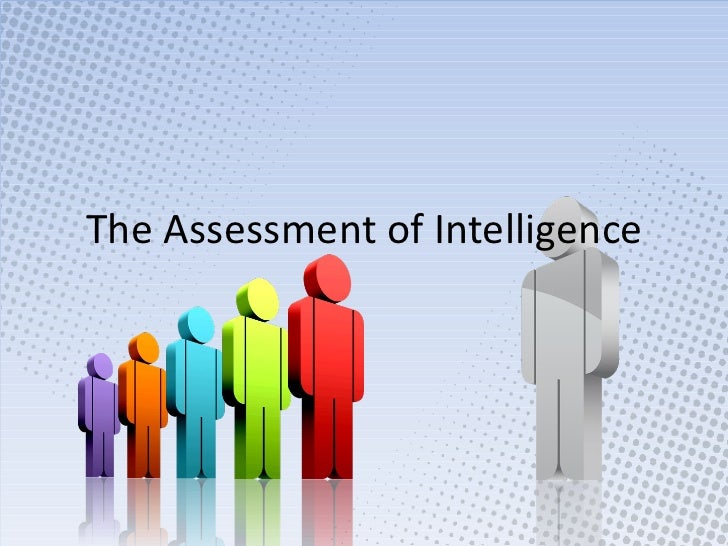 The Assessment of Intelligence