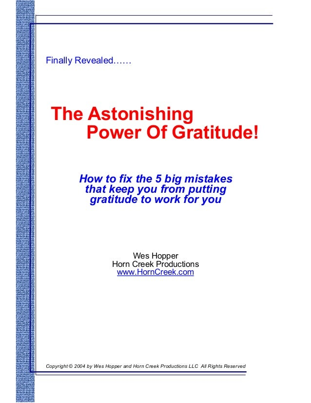 Finally Revealed……  The Astonishing Power Of Gratitude! How to fix the 5 big mistakes that keep you from putting gratitude...