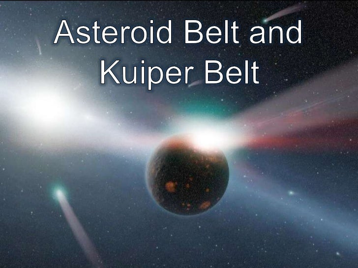 The Astroid Belt and the Kuiper Belt