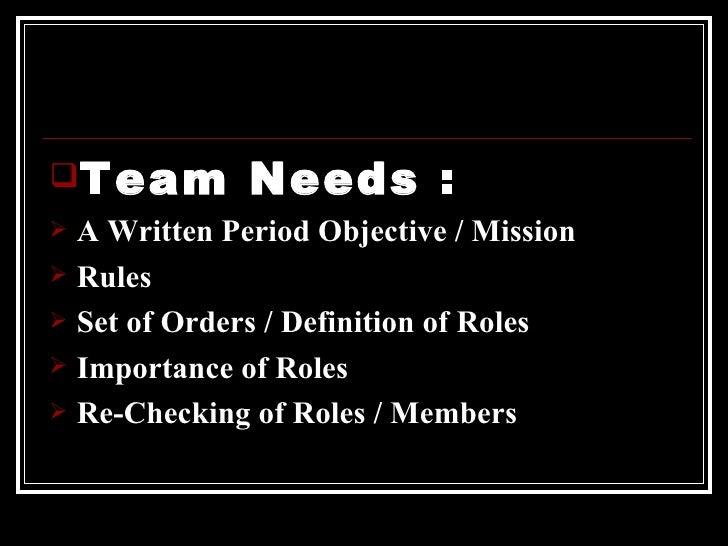 <ul><li>Team Needs : </li></ul><ul><li>A Written Period Objective / Mission </li></ul><ul><li>Rules </li></ul><ul><li>Set ...