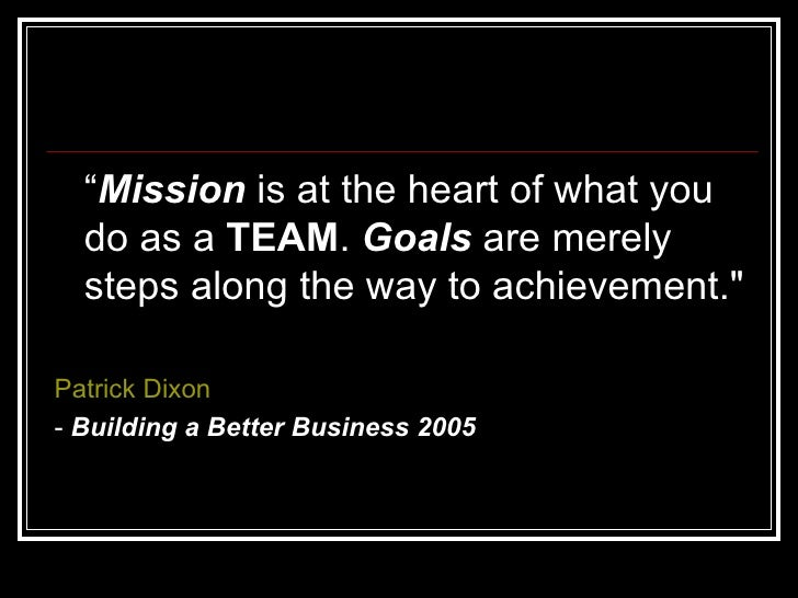 """<ul><li>"""" Mission  is at the heart of what you do as a  TEAM .  Goals  are merely steps along the way to achievement.&quot..."""