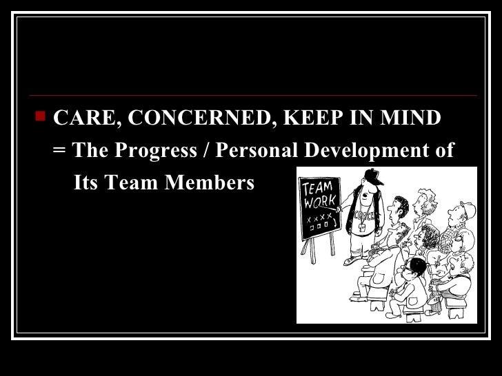<ul><li>CARE, CONCERNED, KEEP IN MIND </li></ul><ul><li>= The Progress / Personal Development of </li></ul><ul><li>Its Tea...