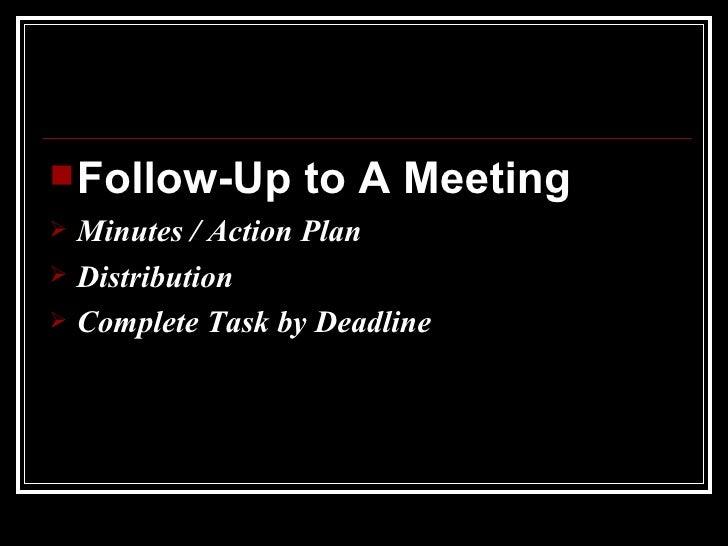 <ul><li>Follow-Up to A Meeting </li></ul><ul><li>Minutes / Action Plan </li></ul><ul><li>Distribution </li></ul><ul><li>Co...