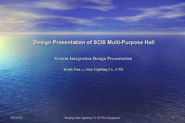 Design Presentation of SCIS Multi-Purpose Hall System Integration Design Presentation   Kouly.Fun  from  Star Lighting Co....