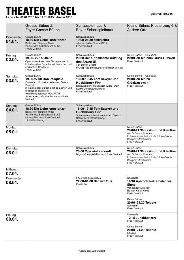Spielzeit: 2014/15 Änderungen vorbehalten! Leporello: 01.01.2015 bis 31.01.2015 / Januar 2015 Grosse Bühne & Foyer Grosse ...