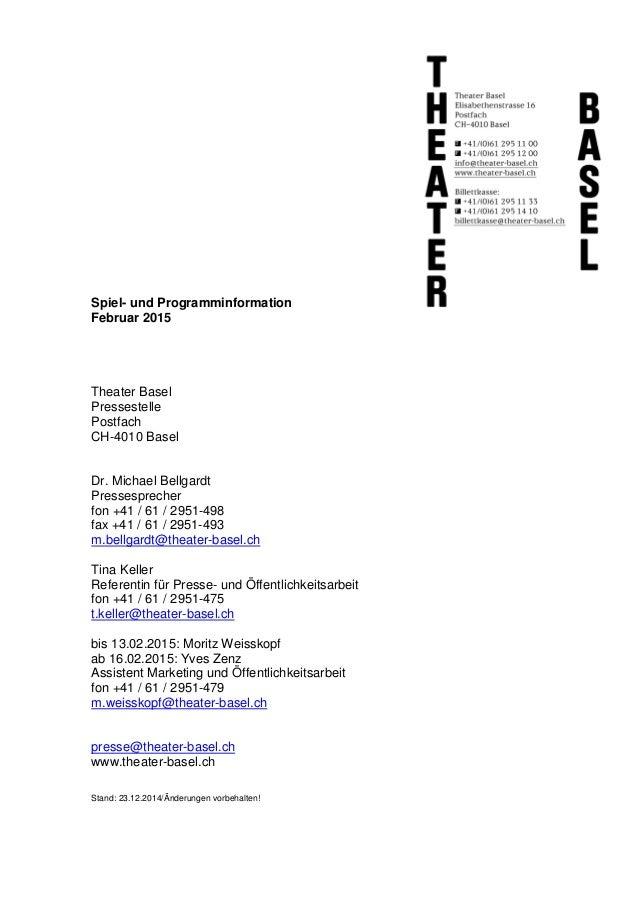 Spiel- und Programminformation Februar 2015 Theater Basel Pressestelle Postfach CH-4010 Basel Dr. Michael Bellgardt Presse...