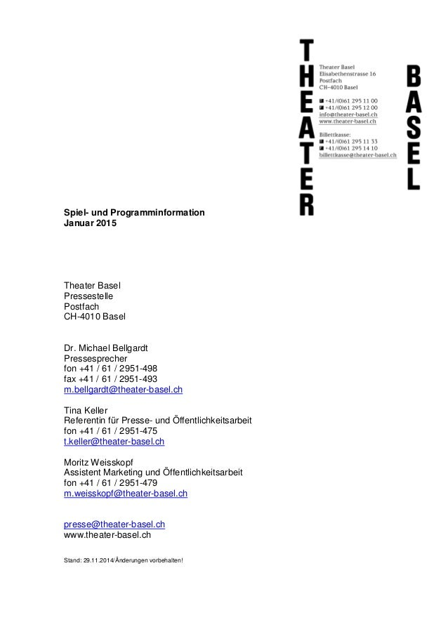 Spiel- und Programminformation Januar 2015 Theater Basel Pressestelle Postfach CH-4010 Basel Dr. Michael Bellgardt Presses...
