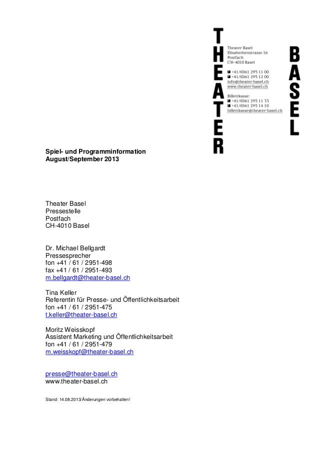 Spiel- und Programminformation August/September 2013 Theater Basel Pressestelle Postfach CH-4010 Basel Dr. Michael Bellgar...