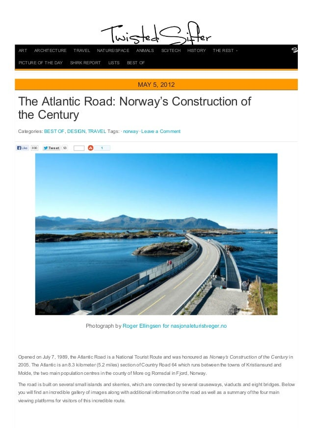 TweetTweet 93The Atlantic Road: Norway's Construction ofthe CenturyCategories: BEST OF, DESIGN, TRAVEL Tags: · norway · Le...