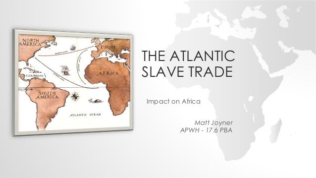 Effects of Atlantic Slave Trade