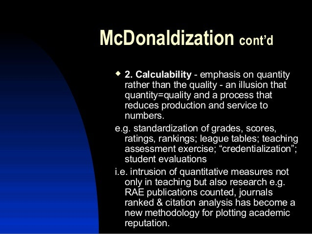 essay on the mcdonaldization of society The mcdonaldization of society describes a process that the world is undergoing to produce societies that are more efficient and fast paced mcdonaldization has.