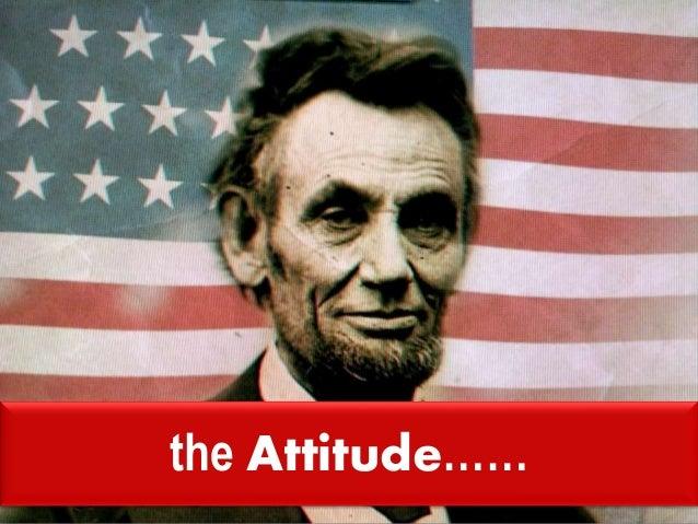 the Attitude……