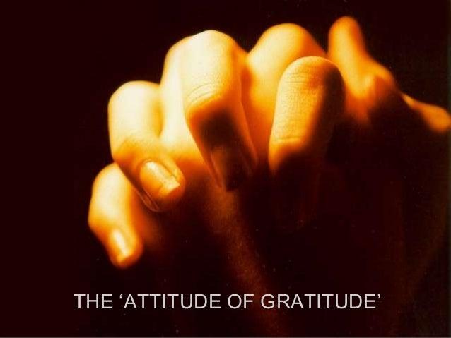 THE 'ATTITUDE OF GRATITUDE'