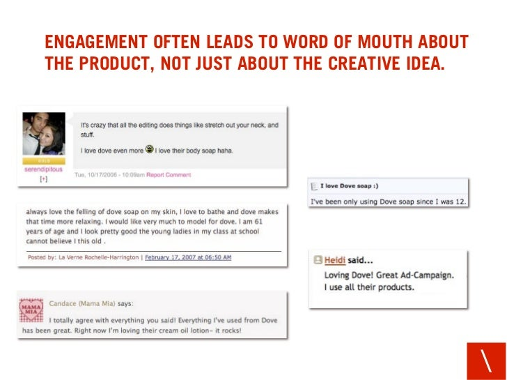 ENGAGEMENT OFTEN LEADS TO WORD OF MOUTH ABOUT THE PRODUCT, NOT JUST ABOUT THE CREATIVE IDEA.                              ...