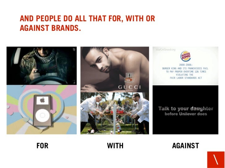 AND PEOPLE DO ALL THAT FOR, WITH OR AGAINST BRANDS.         FOR               WITH            AGAINST                     ...