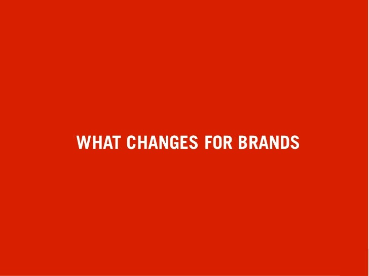WHAT CHANGES FOR BRANDS