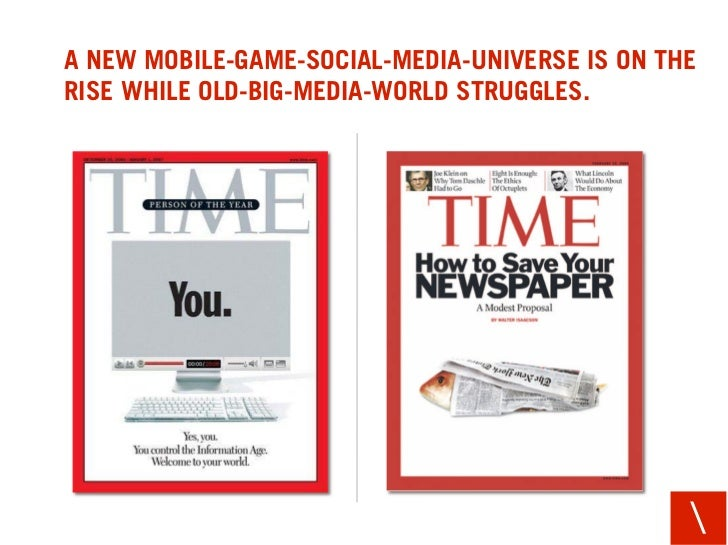 A NEW MOBILE-GAME-SOCIAL-MEDIA-UNIVERSE IS ON THE RISE WHILE OLD-BIG-MEDIA-WORLD STRUGGLES.                               ...