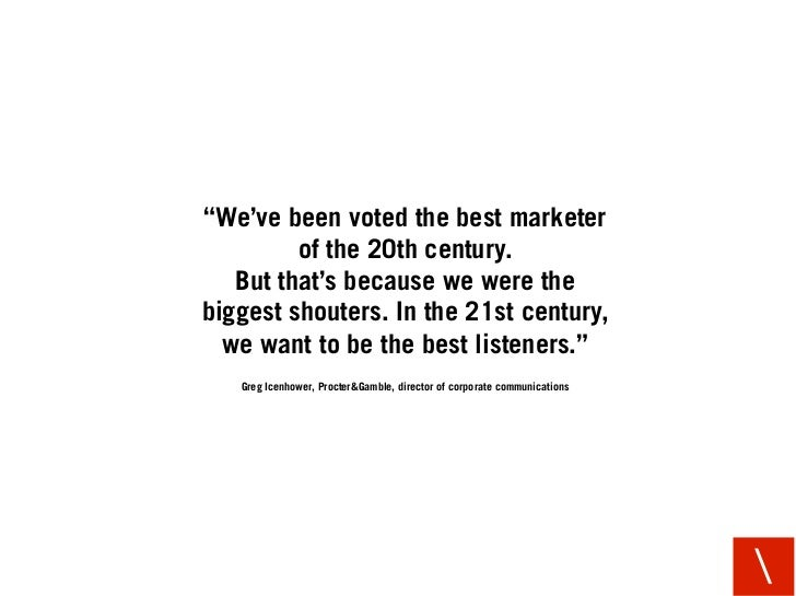 """We've been voted the best marketer          of the 20th century.    But that's because we were the biggest shouters. In t..."