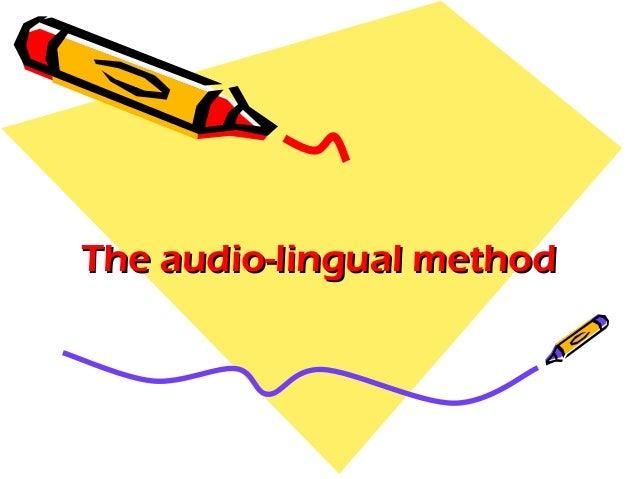The audio-lingual method