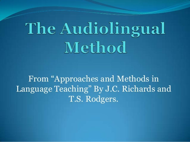 "From ""Approaches and Methods in Language Teaching"" By J.C. Richards and T.S. Rodgers."
