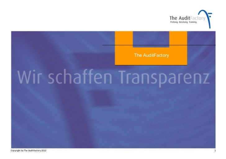The AuditFactoryCopyright	  by	  The	  AuditFactory	  2012	                        1