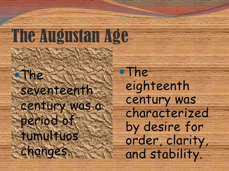 The Augustan Age  The             The  seventeenth     eighteenth  century was a   century was                  characte...