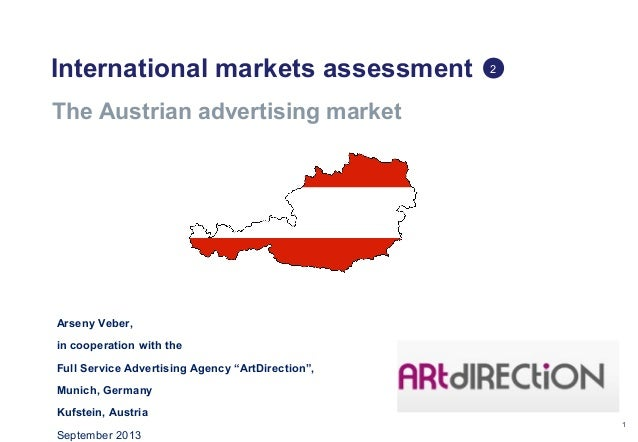 1 International markets assessment The Austrian advertising market 2 Arseny Veber, in cooperation with the Full Service Ad...
