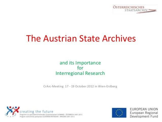 The Austrian State Archives              and its Importance                       for            Interregional Research   ...