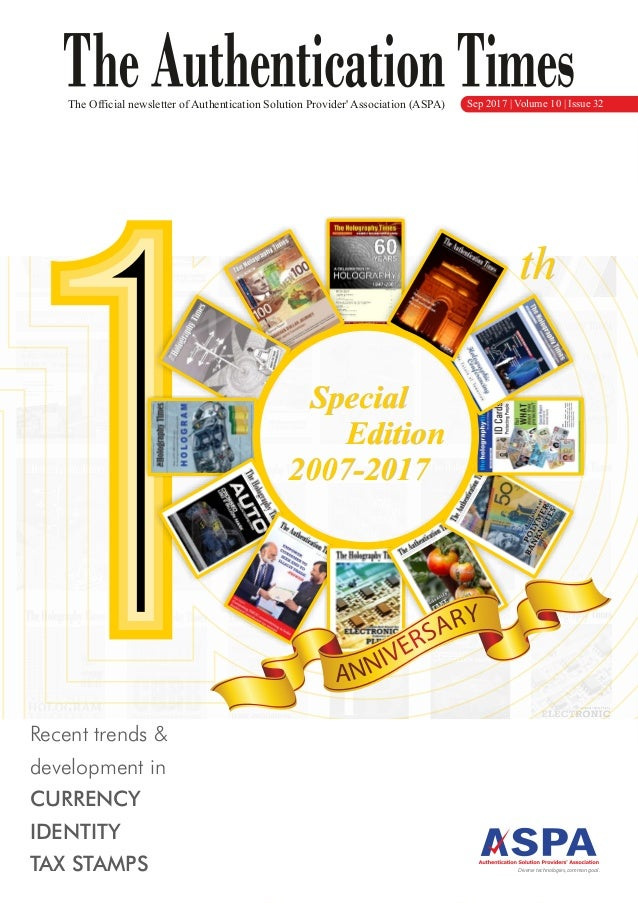 The Official newsletter of Authentication Solution Provider' Association (ASPA) Sep 2017 | Volume 10 | Issue 32 thth Speci...