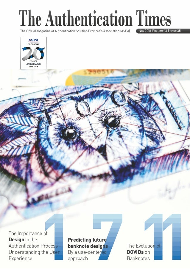 The Official magazine of Authentication Solution Provider's Association (ASPA) Nov 2018 | Volume 13 | Issue 35 CELEBRATING...