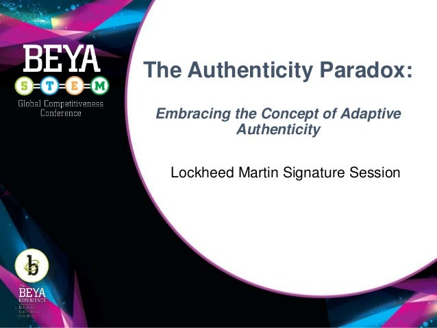 The Authenticity Paradox: Embracing the Concept of Adaptive Authenticity Lockheed Martin Signature Session