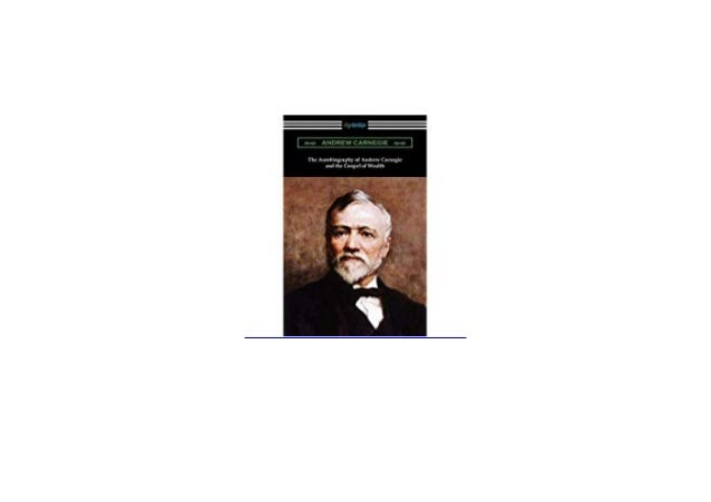 Autobiography Of Andrew Carnegie PDF Free Download