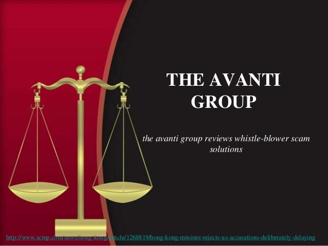THE AVANTI GROUP the avanti group reviews whistle-blower scam solutions http://www.scmp.com/news/hong-kong/article/1268819...