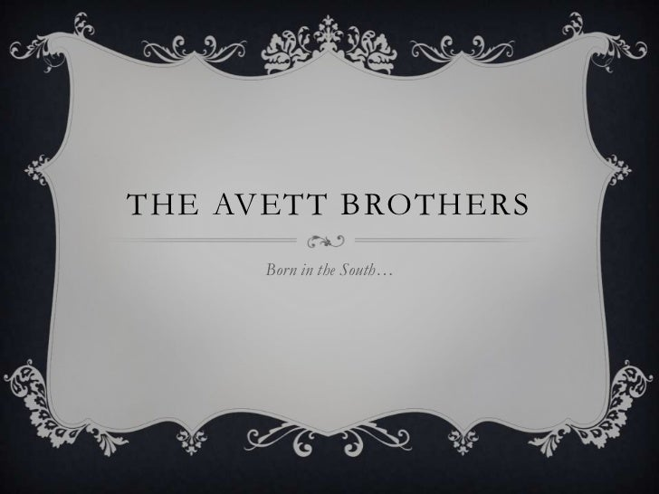 THE AVETT BROTHERS      Born in the South…