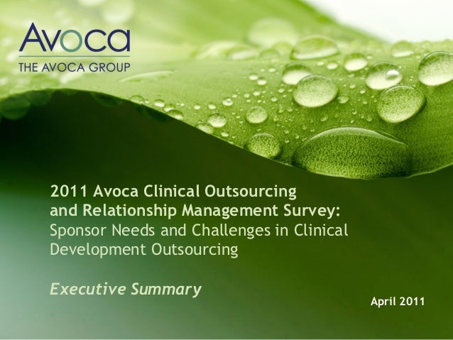 2011 Avoca Clinical Outsourcingand Relationship Management Survey:Sponsor Needs and Challenges in ClinicalDevelopment Outs...