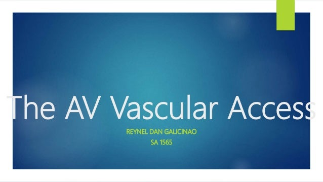 The AV Vascular Access REYNEL DAN GALICINAO SA 1565