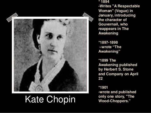 an essay on a respectable woman by kate chopin In a respectable woman, kate chopin writes about the temptation of a woman mrs baroda is a married, wealthy woman who faces a desire of another man, her husbands friend gouvernail.