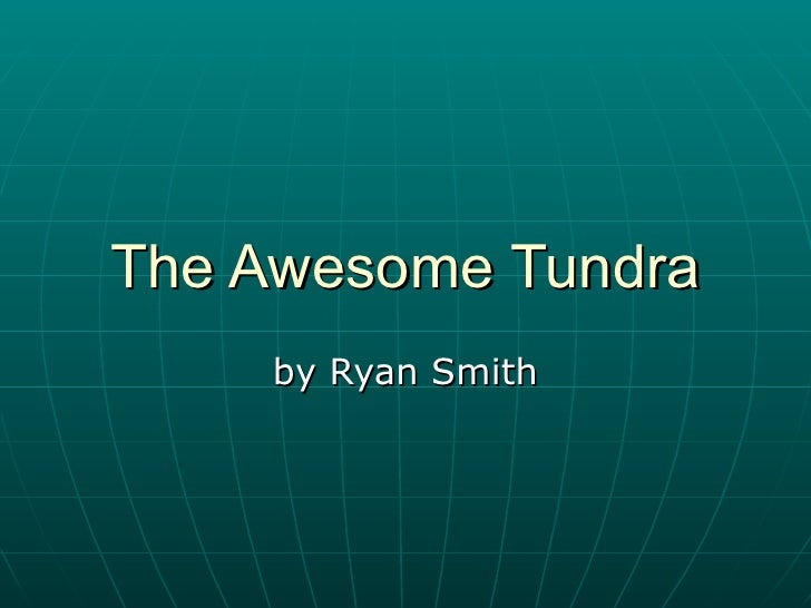 The Awesome Tundra by Ryan Smith