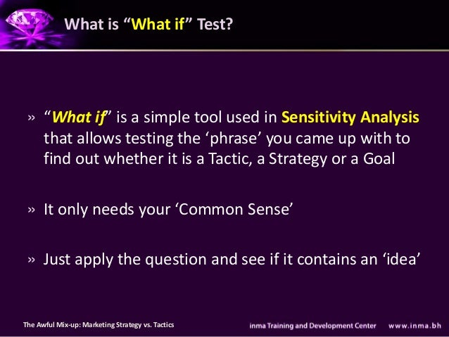 """What is """"What if"""" Test? » """"What if"""" is a simple tool used in Sensitivity Analysis   that allows testing the 'phrase' you c..."""