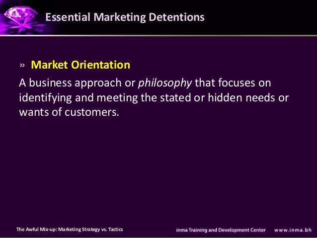 Essential Marketing Detentions » Market Orientation A business approach or philosophy that focuses on identifying and meet...