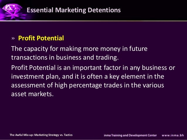 Essential Marketing Detentions » Profit Potential The capacity for making more money in future transactions in business an...