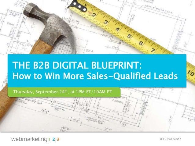 The b2b digital blueprint how to win more sales qualified leads 123webinar the b2b digital blueprint how to win more sales qualified leads thursday malvernweather Images